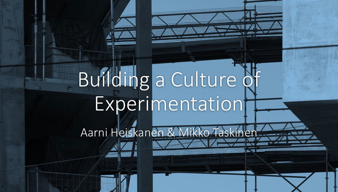 Building a Culture of Experimentation – Presentation Slides